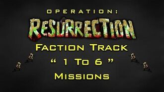 "Resurrection - Faction Track "" 1 To 6 "" Missions"