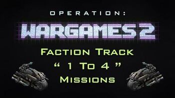 """OP Wargames 2 - Faction Track """" 1 To 4 """" Missions"""