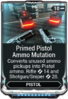 Primed Pistol Mutation