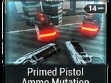Primed Pistol Ammo Mutation
