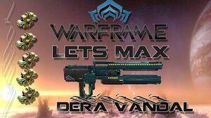 Lets Max (Warframe) 98 - Dera Vandal