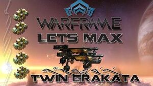 Lets Max (Warframe) E73 - Twin Grakata