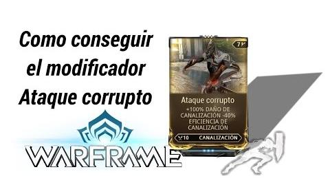 Warframe como conseguir el mod Ataque Corrupto (Corrup Charge)