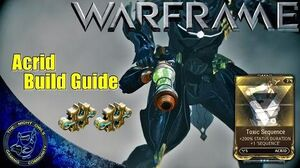 Warframe Acrid Build Guide w Toxic Sequence Mod (U15.5