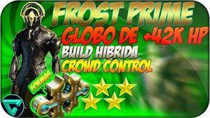 Build de Frost Prime para Globo de +42k de vida, 4 formas, Warframe Español