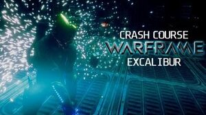 Crash Course In WARFRAME - Excalibur