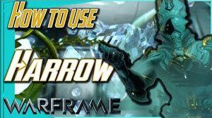 HOW TO USE HARROW - 50 Shades of Frame Warframe