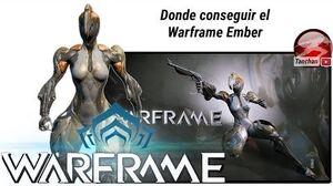 Warframe donde conseguir el warframe Ember
