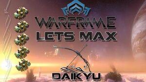 Lets Max (Warframe) E56 - Daikyu