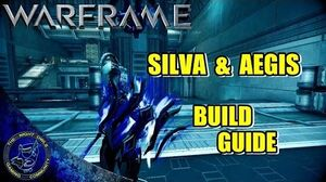 Warframe Silva & Aegis (Sword Shield) Build Guide