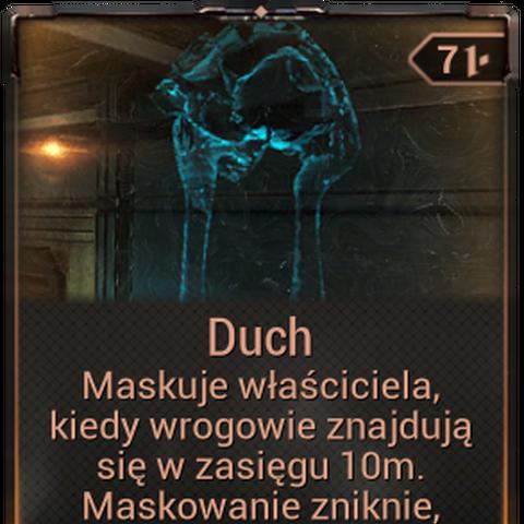 <b>Duch</b><br />Maskuje właściciela gdy nieprzyjaciel jest blisko. Maskowanie zostaje zakłócone w momencie ataku.