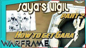 Warframe - SAYA'S VIGIL - How to get Gara Blueprint Part 2