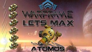 Lets Max (Warframe) E57 - Atomos