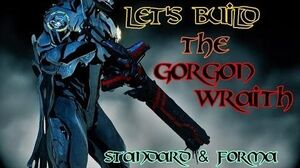 Warframe Let's Build the GORGON WRAITH (Standard & Forma Builds)