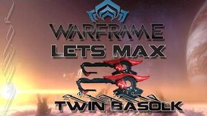 Lets Max (Warframe) 91 - Twin Basolk