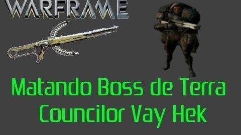 """Warframe - Matando Boss de Terra """"Councilor Vay Hek"""" Arma Soma"""