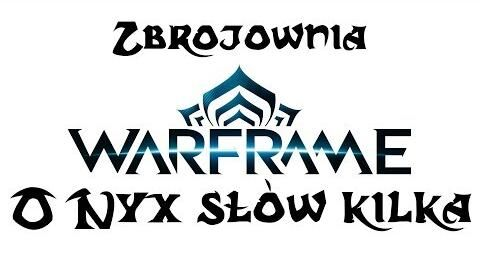 Zbrojownia Warframe O Nyx słów kilka