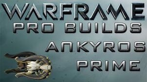 Warframe Ankyros Prime Pro Builds Update 14.10.2
