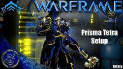 Warframe Prisma Tetra Basic Setup - 1x Forma (U17.0