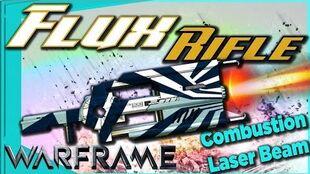 FLUX RIFLE - Exploding laser beam Warframe