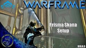 Warframe Prisma Skana Setup (U16.6
