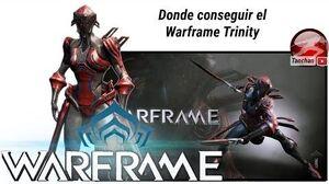 Warframe como conseguir el warframe Trinity