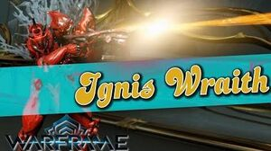 IGNIS WRAITH BUILD - The Cone of FIRE 5 forma - Warframe