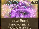 Larva Burst