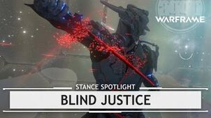 Warframe Blind Justice, The Most Satisfying Blow stancespotlight