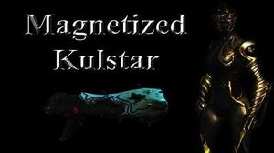 WARFRAME - Magnetized Kulstar