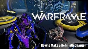 Warframe How to Make & Mature Your Personal Helminth Charger & Stats