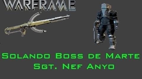 """Warframe - Matando Boss de Marte """"Sergeant Nef Anyo"""" Arma Soma"""