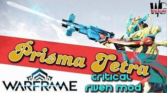 Warframe - PRISMA TETRA RIVEN BUILD - 5 forma