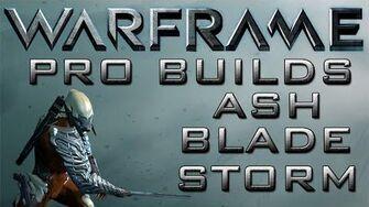 Warframe Ash Blade Storm Pro Builds 2 Forma Update 14.9