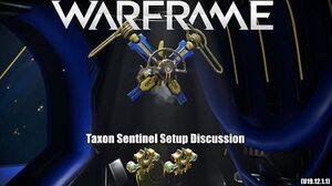 Warframe Taxon Sentinel Setup Discussion 2x Forma (U19.12.1