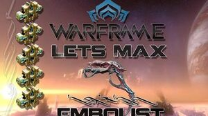 Lets Max (Warframe) E31 - Embolist and Eroding Blight