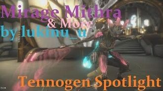 Tennogen Spotlight Mithra Mirage and More