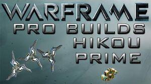 Warframe Hikou Prime Pro Builds 1 Forma Update 14.8