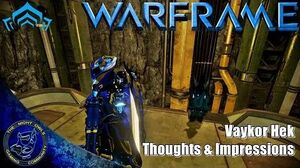 Warframe Vaykor Hek Thoughts & Impressions