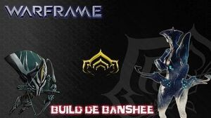 Warframe Build Sympa de Banshee ( Semi-Défensif )
