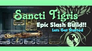 Epic Santi Tigris Build 2016 ( Crazy High Slash Damage)
