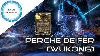 La Perche de Fer (Augment de Wukong) - Warframe FR