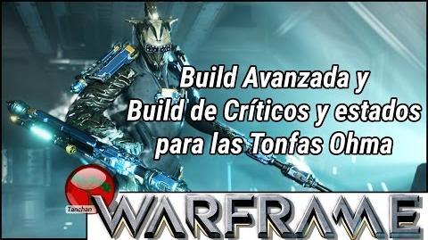 Warframe. Build Avanzada y build de críticos y estados para las tonfas Ohma (U19.7