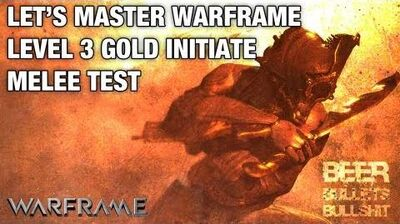 Let's Master Warframe - Level 3 Gold Initiate with Volt - Melee Mastery Test