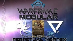 Modular (Warframe) E6 - Perpetual Vortex