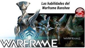 Waframe. Como funcionan los aumentos y habilidades del warframe Banshee.