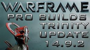 Warframe Trinity Pro Builds 2 Forma Update 14.9