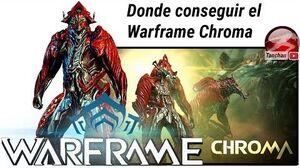 Warframe donde conseguir el warframe Chroma