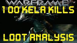 Warframe - Loot From 100 Kela De Thaym Kills