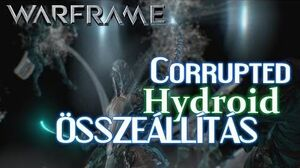 Warframe - Corrupted Hydroid Összeállítás (HD)(HUN)